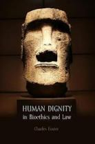 Human dignity in bioethics and law