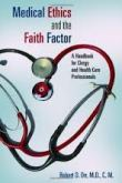 Medical ethics and the faith factor : a handbook for clergy and health-care professionals