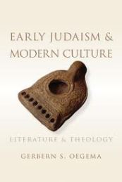 Early Judaism and modern culture : early Jewish literature and theology