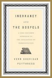 Inerrancy and the Gospels : a God-centered approach to the challenges of harmonization