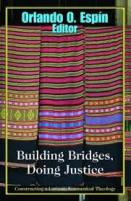 Building bridges, doing justice : constructing a Latino/a ecumenical theology